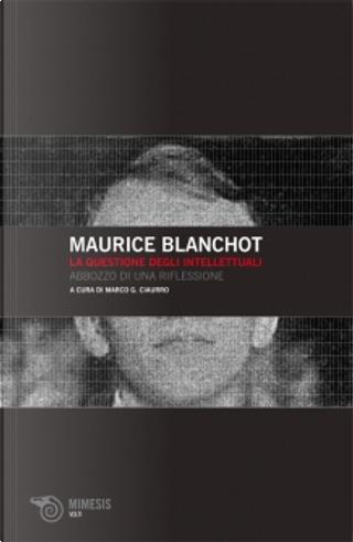La questione degli intellettuali by Maurice Blanchot