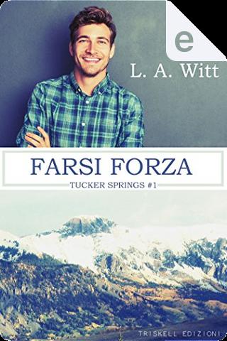 Farsi forza by L. A. Witt