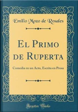 El Primo de Ruperta by Emilio Mozo de Rosales