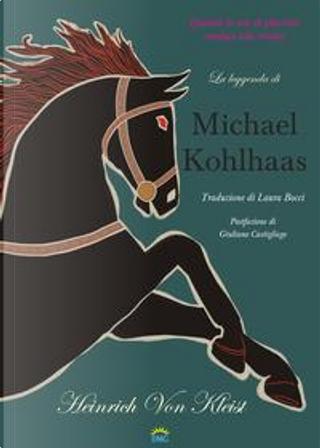 La leggenda di Michael Kohlhaas. Da una cronaca antica by Heinrich von Kleist