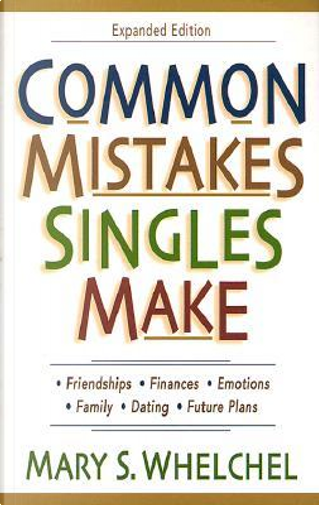 Common Mistakes Singles Make by Mary S. Whelchel