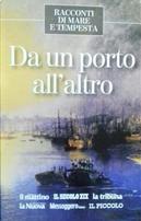 Da un porto all'altro by Charles Dickens, Francis Scott Fitzgerald, Giovanni Verga, Luigi Pirandello