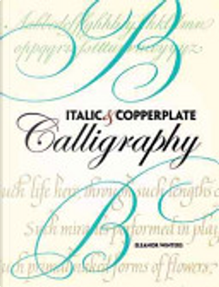 Italic and Copperplate Calligraphy by Eleanor Winters