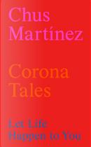 Corona Tales by Chus Martínez