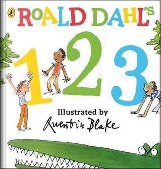 Roald Dahl's 123 by Roald Dahl