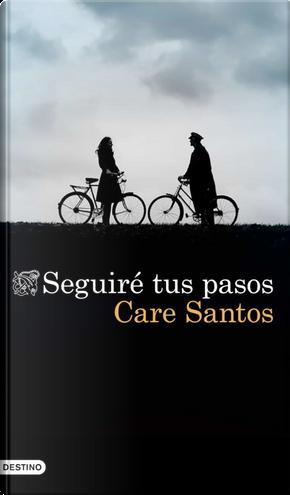 Seguiré tus pasos by Care Santos