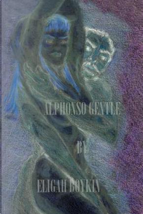 Alphonso Gentle by Eligah, Jr. Boykin