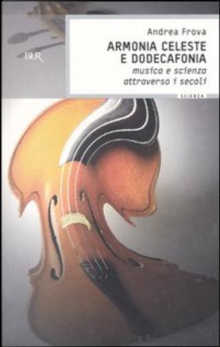 Armonia celeste e dodecafonia by Andrea Frova
