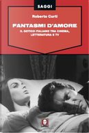 Fantasmi d'amore by Roberto Curti