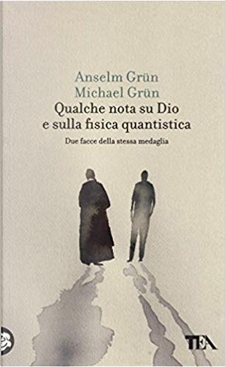 Qualche nota su Dio e sulla fisica quantistica by Anselm Grun, Michael Grün