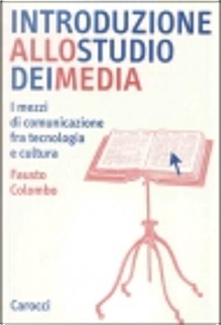 Introduzione allo studio dei media by Fausto Colombo
