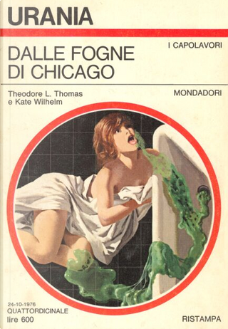 Dalle fogne di Chicago by Kate Wilhelm, Theodore L. Thomas