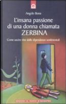 L'insana passione di una donna chiamata Zerbina by Angelo Bona