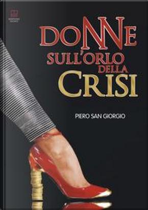 Donne sull'orlo della crisi by Piero San Giorgio