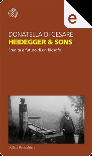 Heidegger & Sons by Donatella Di Cesare