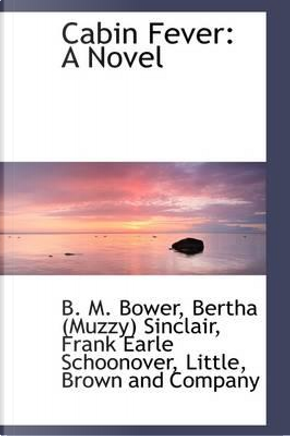Cabin Fever by B. M. Bower