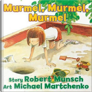 Murmel, Murmel, Murmel by Robert N. Munsch