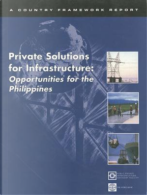 Private Solutions for Infrastructure by Not Available