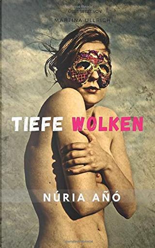 Tiefe Wolken by Núria Añó