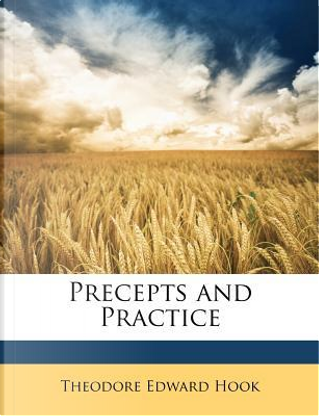 Precepts and Practice by Theodore Edward Hook