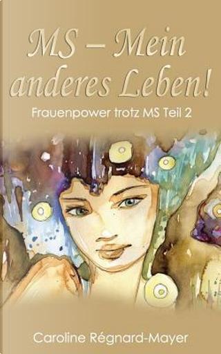 Ms - Mein Anderes Leben! by Caroline Régnard-Mayer