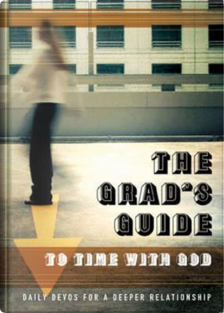 The Grads Guide To Time With God by Navigators