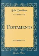 Testaments (Classic Reprint) by John Davidson