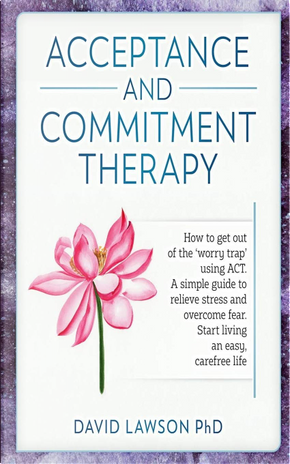 Acceptance and Commitment Therapy by David Lawson