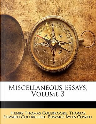 Miscellaneous Essays, Volume 3 by Henry Thomas Colebrooke