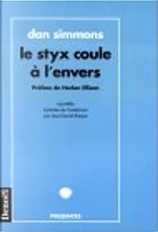 Le Styx coule à l'envers by Dan Simmons