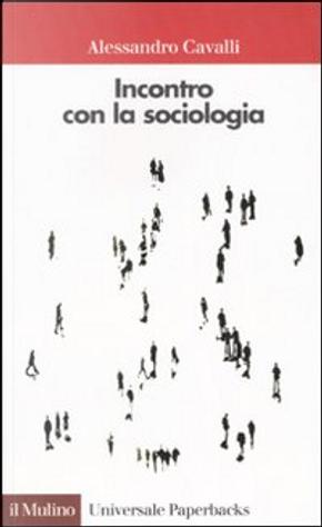 Incontro con la sociologia by Alessandro Cavalli