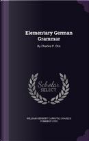 Elementary German Grammar / By Charles P. Otis by William Herbert Carruth