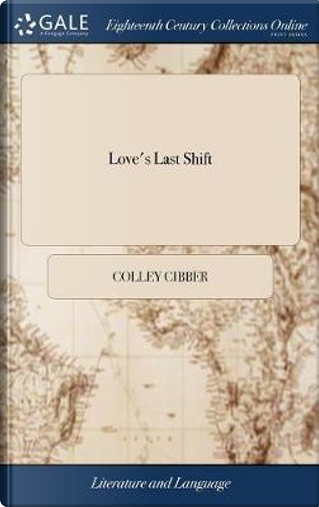 Love's Last Shift by Colley Cibber