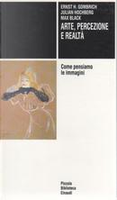Arte, percezione e realtà by Ernst Hans Gombrich, Julian Hochberg, Max Black
