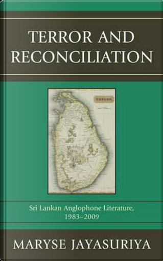 Terror and Reconciliation by Maryse Jayasuriya