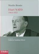 Diari NATO (1964-1972) by Manlio Brosio