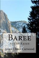 Baree by James Oliver Curwood
