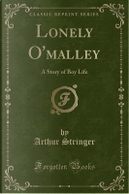 Lonely O'malley by Arthur Stringer