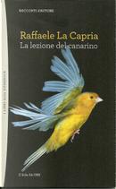 La lezione del canarino by Raffaele La Capria