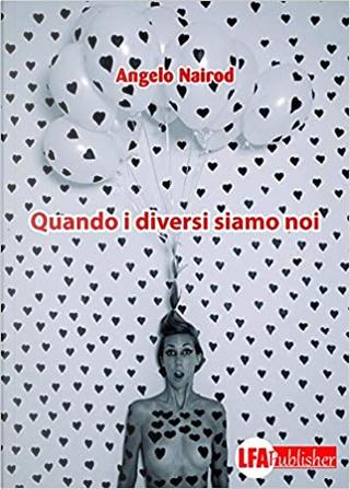 Quando i diversi siamo noi by Angelo Nairod