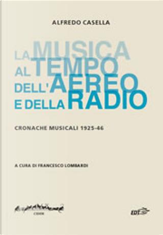 La musica al tempo dell'aereo e della radio by Alfredo Casella