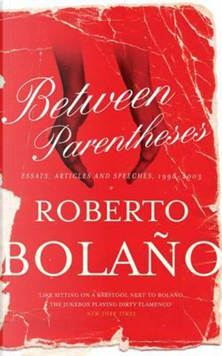 Between Parentheses by Roberto Bolano