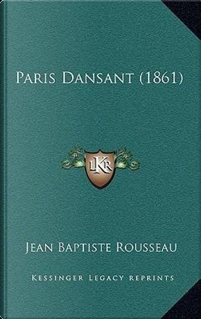 Paris Dansant (1861) by Jean Baptiste Rousseau