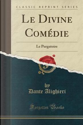 Le Divine Com¿e by Dante Alighieri