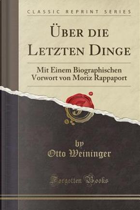 Über die Letzten Dinge by Otto Weininger