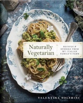 Naturally Vegetarian by Valentina Solfrini