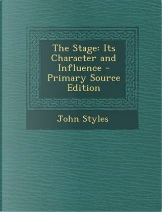 The Stage by John Styles
