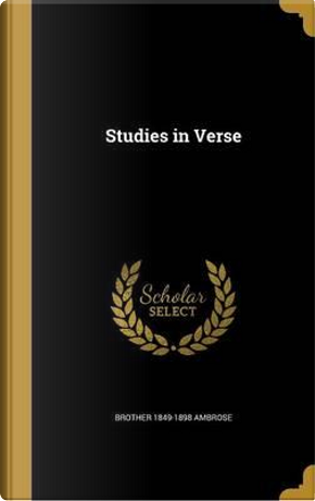 STUDIES IN VERSE by Brother 1849-1898 Ambrose