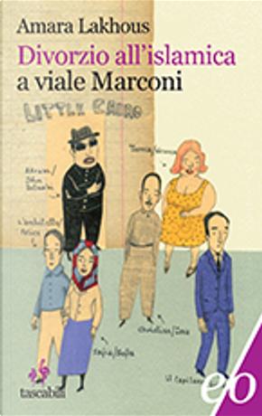 Divorzio all'islamica a viale Marconi by Amara Lakhous