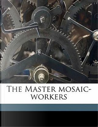 The Master Mosaic-Workers by George Sand